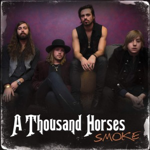 A Thousand Horses – Smoke