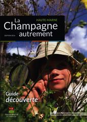 Haute-Marne La Champagne autrement, Guide découverte 2016; Champagne-Ardenne r., France