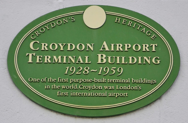 Croydon Airport green plaque - Croydon Airport Terminal Building  1928-1959  One of the first purpose-built terminal buildings in the world. Croydon was London's first international airport