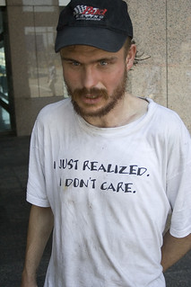 Homeless realizes; He just doesn't care!