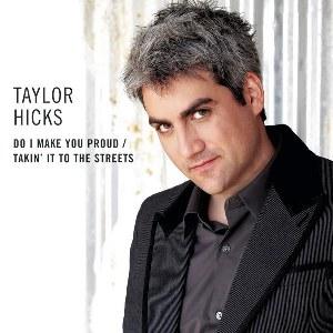 Taylor Hicks – Do I Make You Proud