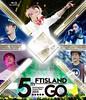 FT Island Yokohama Arena Tour 5.....Go