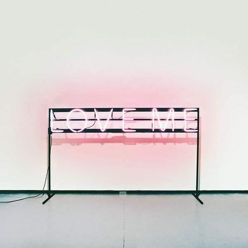 The 1975 - Love Me