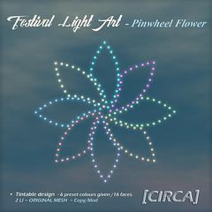 "@ SaNaRae ~ [CIRCA] - ""Festival Light Art"" - Pinwheel Flower"