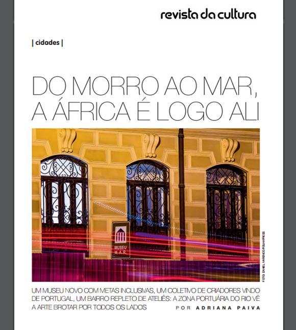 Print Revista da Cultura Reportagens de autoria da jornalista Adriana Paiva Porto Maravilha Miguel Pinheiro Morro Conceição portugueses Portugal