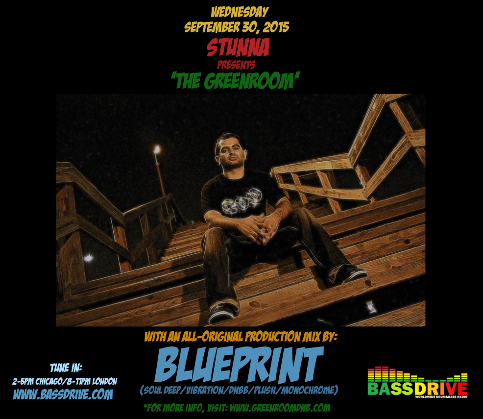 Stunnas greenroom 2015 on wednesday september 30 2015 stunna closes out the month and welcomes the autumnal season with a special edition of the greenroom on bassdrive radio malvernweather