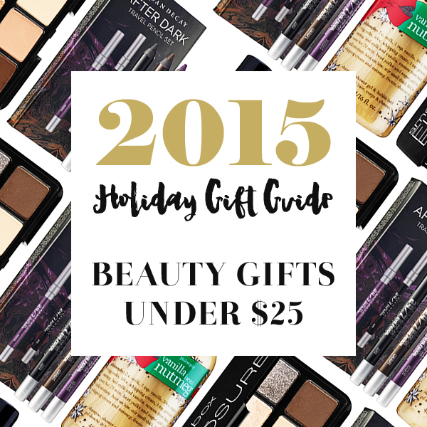 2015 Holiday Gift Guide: $25 and Under Beauty Products