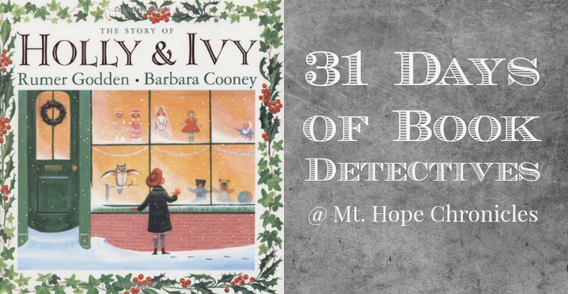 Book Detectives ~ Holly & Ivy @ Mt. Hope Chronicles