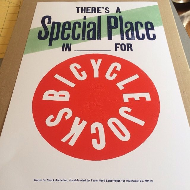 Finished Broadside. Where's the special place, I ask you? #Riverwest24 #broadside #letterpress #bicyclejocks (swiped with IFTTT)