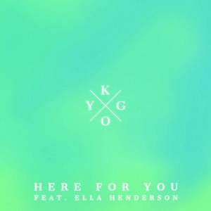 Kygo – Here for You (feat. Ella Henderson)