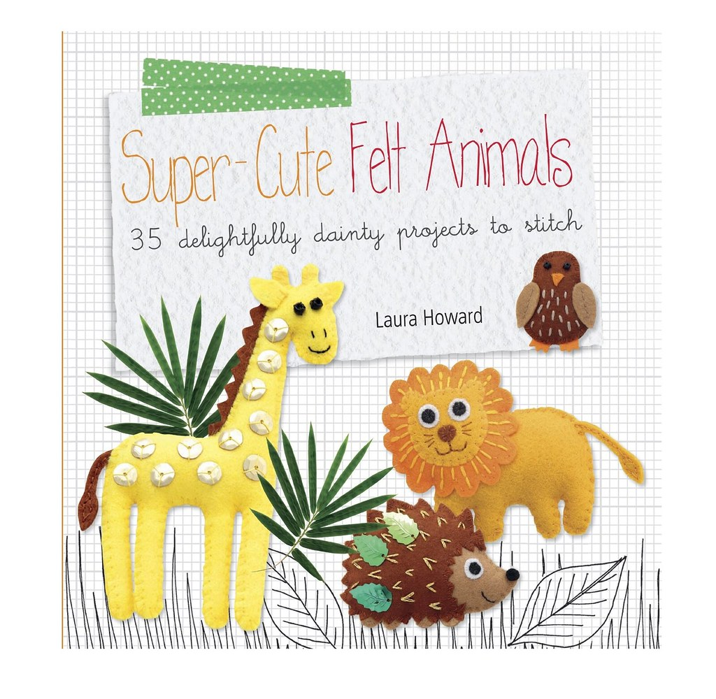 Laura Super-Cute Felt Animals