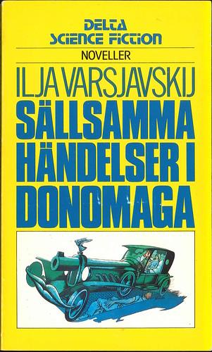 Ilja Varsjavkij, Sällsamma händelser i Donomaga [Lavka snovidenij, Solntse zachadit] (1981 - Delta Science Fiction [129])