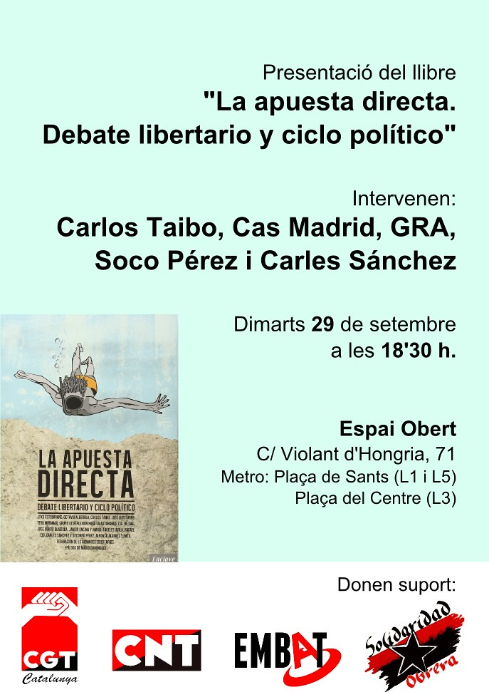 "Presentació del llibre ""La apuesta directa. Debate libertario y ciclo politico"" amb Carlos Taibo,Cs Madrid,GRA, Soco Pérez i Carles Sanchez, 29 de setembre a Barcelona"