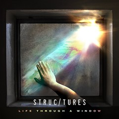 Structures-LifeThroughAWindow