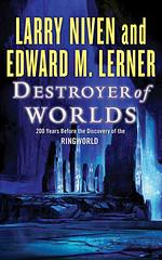 Larry Niven & Edward M. Lerner - Destroyer of Worlds
