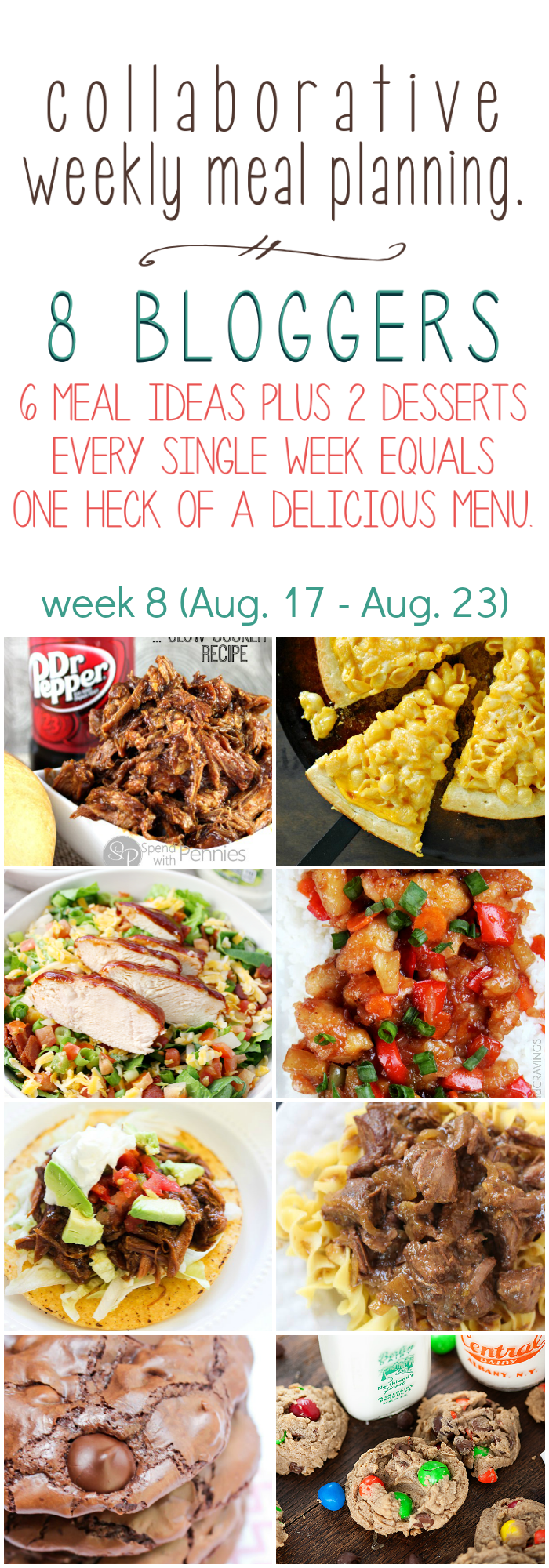 Collaborative weekly meal planning. 8 bloggers. 6 meal ideas plus 2 desserts every single week equals one heck of a delicious menu - week 8.