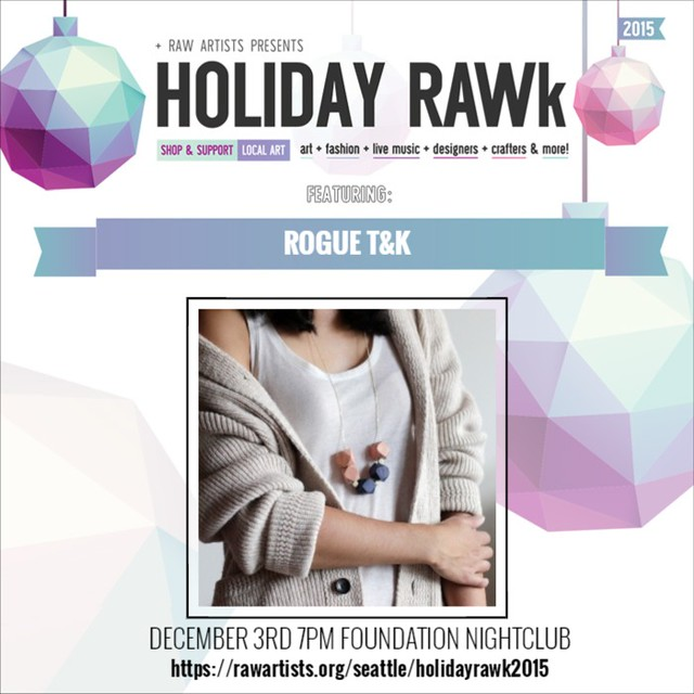 Rogue T&K-RAW-Seattle presents HOLIDAY RAWk 2015
