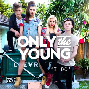 Only The Young – I Do