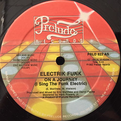ELECTRIK FUNK:ON A JOURNEY(I SING THE FUNK ELECTRIC)(LABEL SIDE-A)