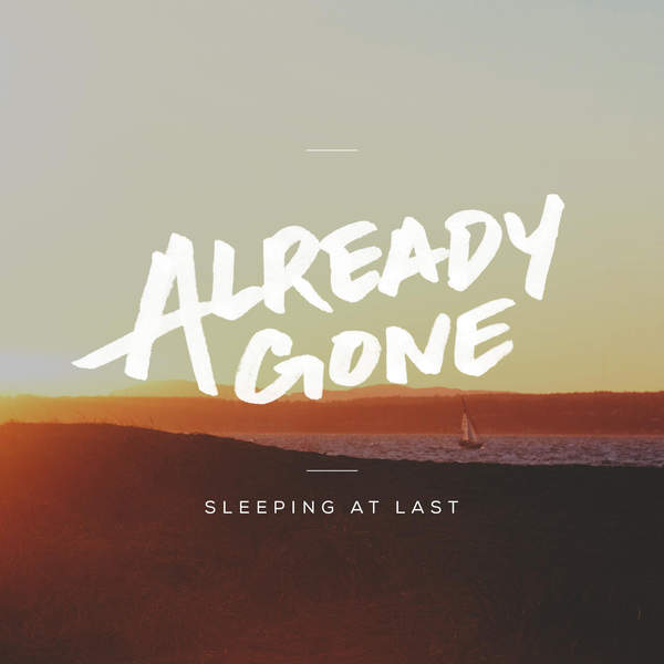 Sleeping At Last - Already Gone