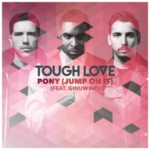 Tough Love – Pony (Jump On It) [feat. Ginuwine]