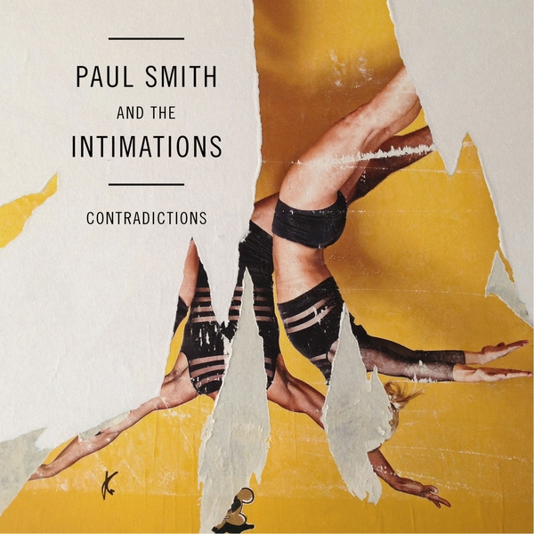 Paul Smith And The Intimations - Contradictions