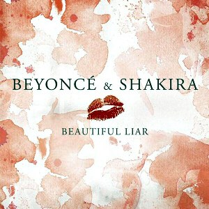 Beyoncé & Shakira – Beautiful Liar