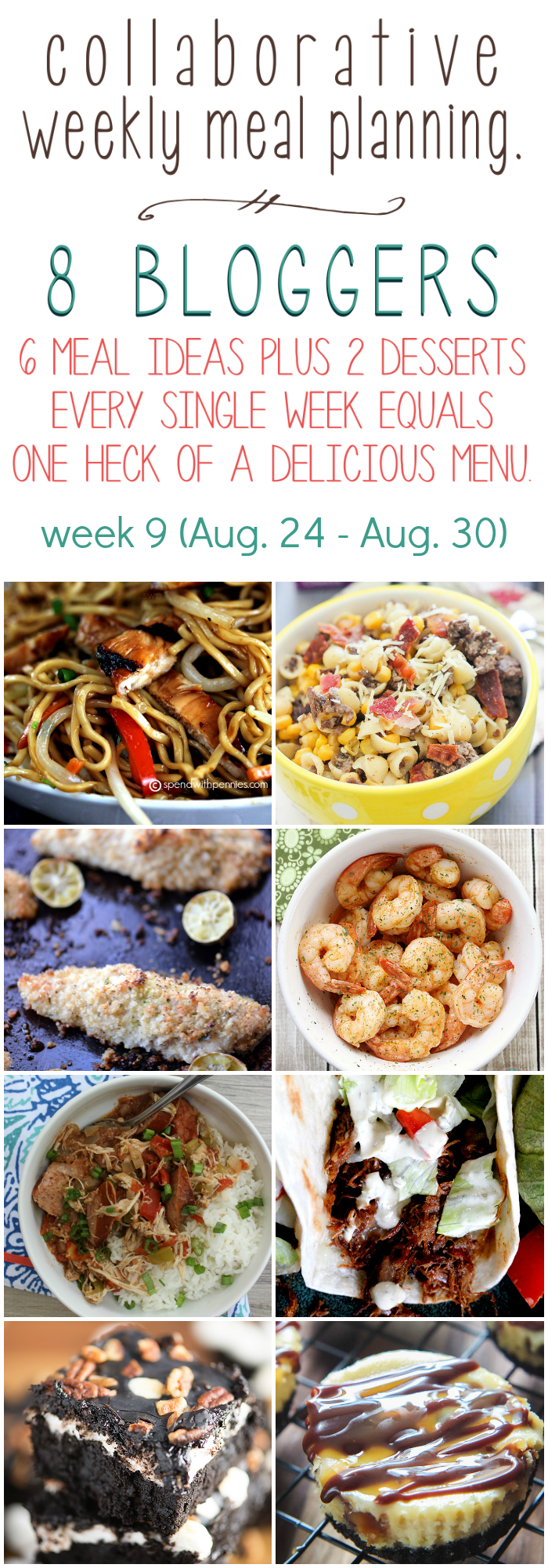 Collaborative weekly meal planning. 8 bloggers. 6 meal ideas plus 2 desserts every single week equals one heck of a delicious menu! week 9.