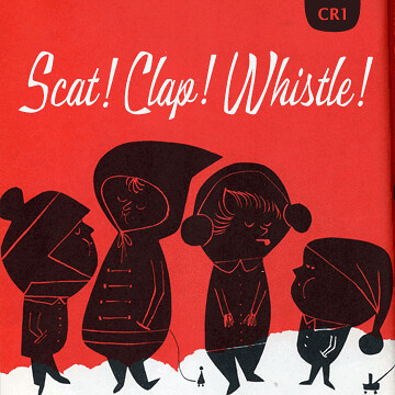 CR1: Scat! Clap! Whistle!