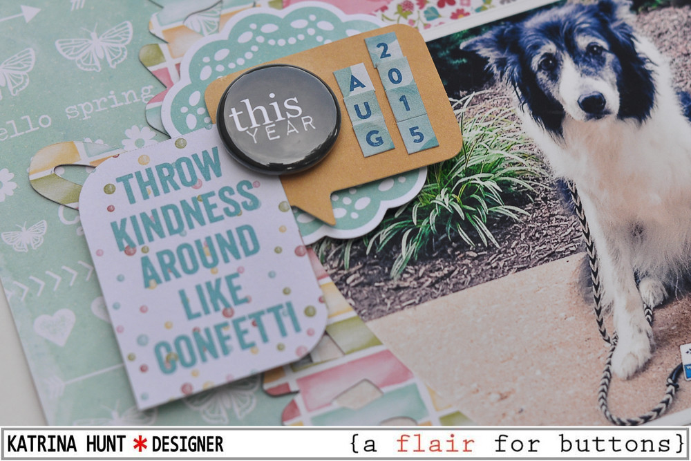 Throw_Kindess_Scrapbook_Layout_Jillibean_Soup_A_Flair_For_Butttons_Katrina_Hunt_1000Signed-3