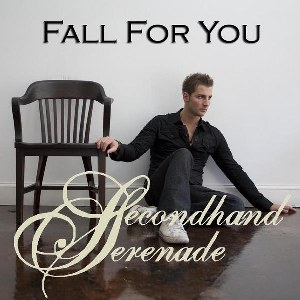Secondhand Serenade – Fall for You