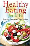 #healthyliving Healthy Eating for Life: Over 100 Simple and Tasty Recipes Reviews