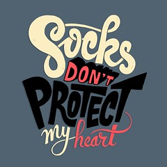 Socks Don?t Protect My Heart