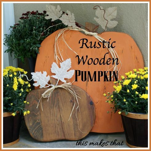 Rustic-wooden-pumpkin-This-Makes-That-1