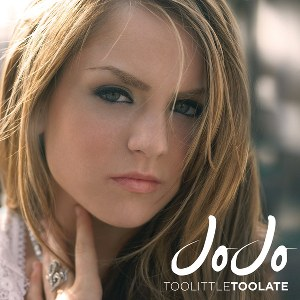 JoJo – Too Little, Too Late