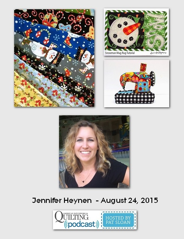 American Patchwork and Quilting Pocast guest Jennifer Heynen Aug 2015