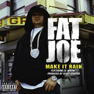 Fat Joe – Make It Rain (feat. Lil Wayne)