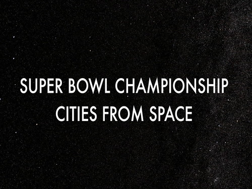 Super Bowl Championship Cities from Space