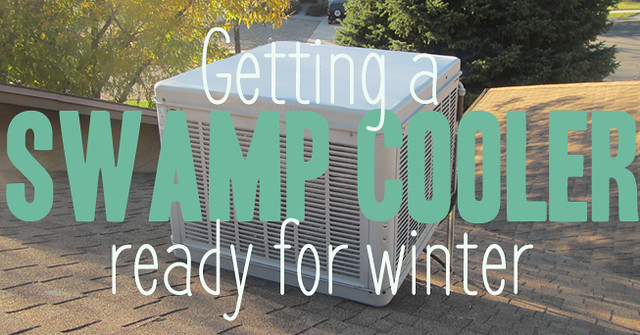 How to Get your Swamp Cooler ready for Winter