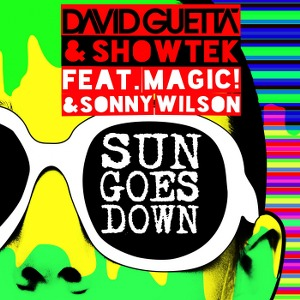 David Guetta & Showtek – Sun Goes Down (feat. MAGIC! & Sonny Wilson)