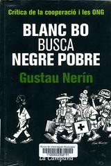 Gustau Nerín, Blanc bo busca negre pobre