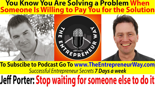 288: You Know You Are Solving a Problem When Someone Is Willing to Pay You for the Solution with Jeff Porter Founder and Owner of Handbid
