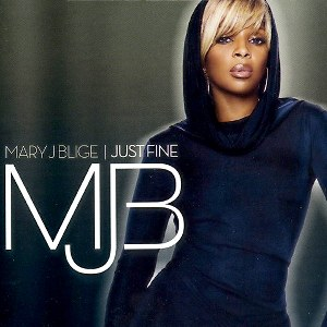 Mary J. Blige – Just Fine