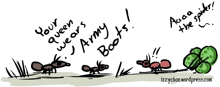 sim ant your queen wears army boots