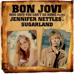 Bon Jovi & Jennifer Nettles – Who Says You Can't Go Home