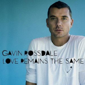Gavin Rossdale – Love Remains The Same