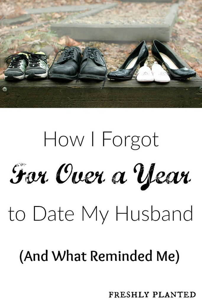 How I Forgot to Date My Husband | Freshly Planted
