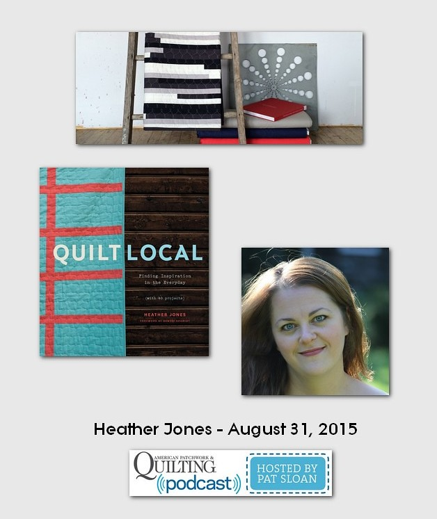 American Patchwork and Quilting Pocast guest Heather Jones Aug 2015