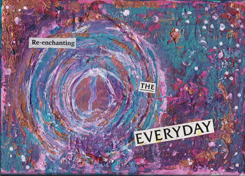 re-enchanting the everyday