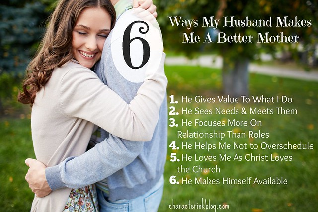 6 Ways My Husband Makes Me a Better Mother